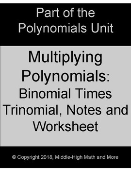 Multiplying Polynomials:  Binomial Times Trinomial Notes Sheet and Worksheet