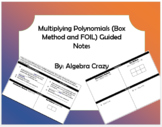 Multiplying Polynomials (Box method and FOIL) Guided Notes