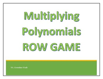 Multiplying Polynomials  FOILING  Row Game