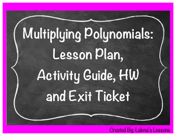 Multiplying Polynomials Lesson Plan and Activity Sheets