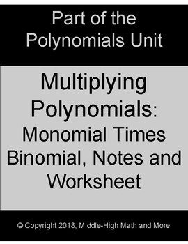 Multiplying Polynomials:  Monomial Times Binomial Notes plus Worksheet