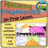 Multiplying Polynomials: Notes, Practice, Activity, Enrichment, Exit