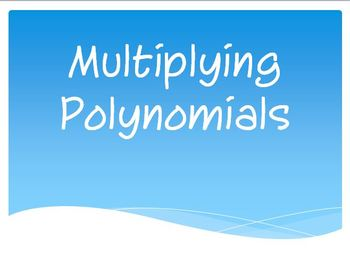 Multiplying Polynomials (Power Point)w/ clickers