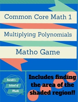 Common Core Math 1 Multiplying Polynomials Matho Game