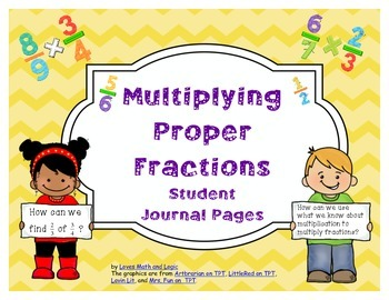 Multiplying Proper Fractions_Student Journal Pages _ CCSS.MATH.CONTENT.5.NF.B.4