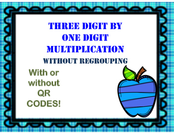 Multiplying Three by One Digit with NO regrouping - Optional QR