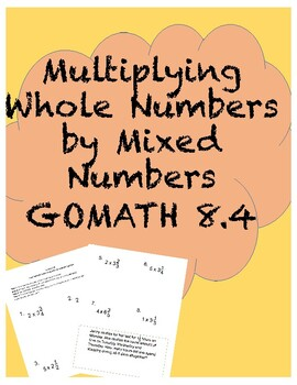 Multiplying Whole Numbers By Mixed Numbers (GOMATH Chapter 8 Lesson 4)