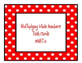 Multiplying Whole Numbers Task Cards NBT5
