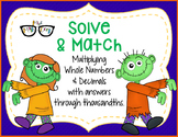 Multiplying Whole Numbers and Decimals: tenths & hundredths Solve and Match!