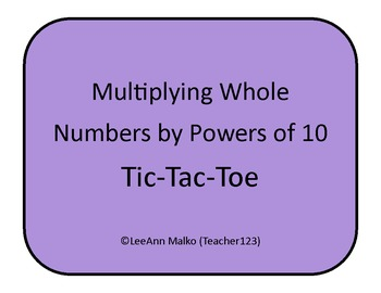 Multiplying Whole Numbers by Powers of 10 Tic-Tac-Toe