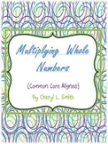 Multiplying Whole Numbers~Common Core Aligned
