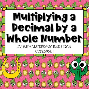 Multiplying a Decimal by a Whole Number QR Task Cards