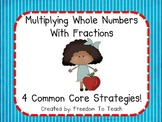 Multiplying a Whole Number by a Fraction! 4 Strategies*Common Core*