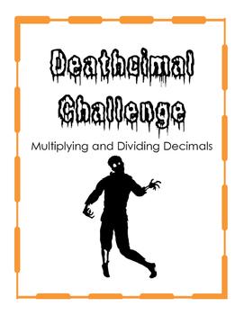 "Multiplying and Dividing Decimals- ""Deathcimal Challenge"""
