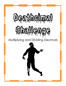 "Multiplying and Dividing Decimals- ""Deathcimal Challenge"""