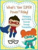 Multiplying and Dividing Decimals: Super Hero Relay!