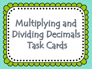 Multiplying and Dividing Decimals Task Cards with Word Problems