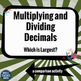 Multiplying and Dividing Decimals - Which is Largest?  6.NS.3