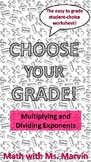 Multiplying and Dividing Exponents -- Student Choice Worksheet