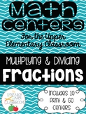 Multiplying and Dividing Fractions: 10 Print and Go Math Centers