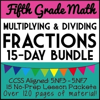 Multiplying and Dividing Fractions, 15-Day 5th Grade Bundle, 120 pages