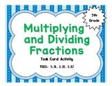 Multiplying and Dividing Fractions – A Task Card Activity TEKS 5.3L, I, J