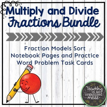 Multiplying and Dividing Fractions Bundle with Notes and Word Problems
