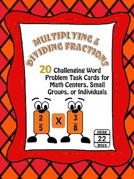 Multiplying and Dividing Fractions Challenging Word Problem Task Cards