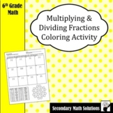 Multiplying and Dividing Fractions Coloring Activity (6.3D, 6.3E, 7.3A)