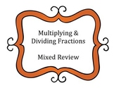 Multiplying and Dividing Fractions Mixed Review