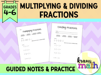 Multiplying and Dividing Fractions: Guided Notes & Practice