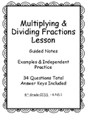 Multiplying and Dividing Fractions -  Notes, Examples, Independent Practice