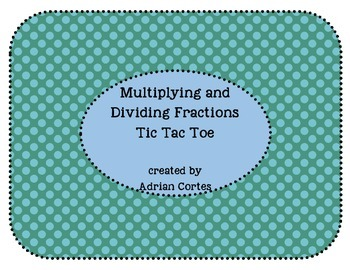 Multiplying and Dividing Fractions Tic Tac Toe