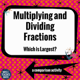 Multiplying and Dividing Fractions - Which is Largest?