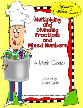 Multiplying and Dividing Fractions and Mixed Numbers-A Math Center