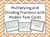 Multiplying and Dividing Fractions with Models Task Cards