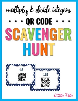 Multiplying and Dividing Integer QR Code Scavenger Hunt  7.NS