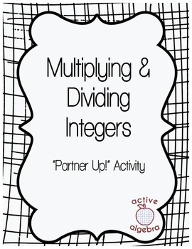 """Multiplying and Dividing Integers """"Partner Up!"""" Activity"""