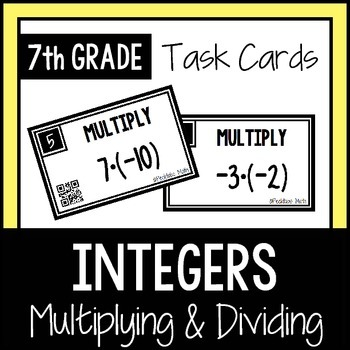 Multiplying and Dividing Integers TASK CARDS with QR Codes