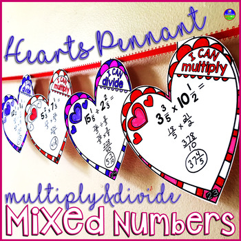 Multiplying and Dividing Mixed Numbers Valentine's Day Heart Pennants