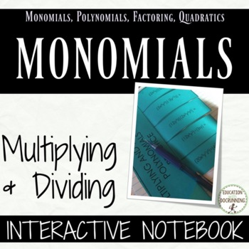 Multiplying and Dividing Monomials Interactive Notebook UPDATED