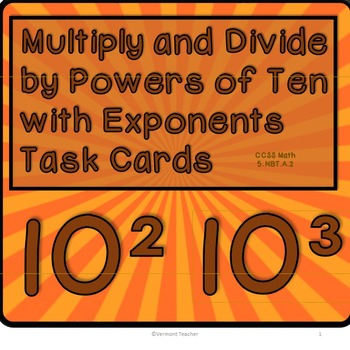 Multiplying and Dividing Powers of Ten Task Cards