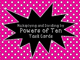 Multiplying and Dividing By Powers of Ten Task Cards
