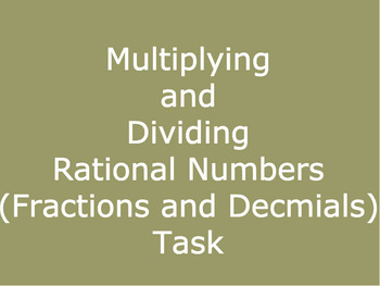 Multiplying and Dividing Rational Numbers (Fractions and Decimals) Task