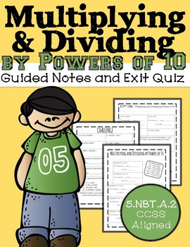 Multiplying and Dividing by Powers of 10: Guided Notes and Exit Quiz, 5.NBT.A.2