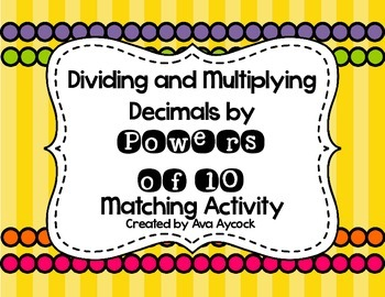 Multiplying and Dividing by Powers of 10 Matching Activity