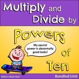 Multiplying and Dividing by Powers of 10 (Bundled Unit)