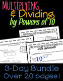 Multiplying and Dividing by Powers of 10: Three-Day Mini-Unit, 5.NBT.A.2 Bundle