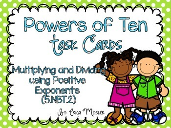 Multiplying and Dividing with Powers of Ten Task Cards