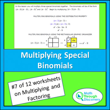 Algebra 1:  Multiplying and Factoring - Lesson 7 - Multiplying Special Binomials